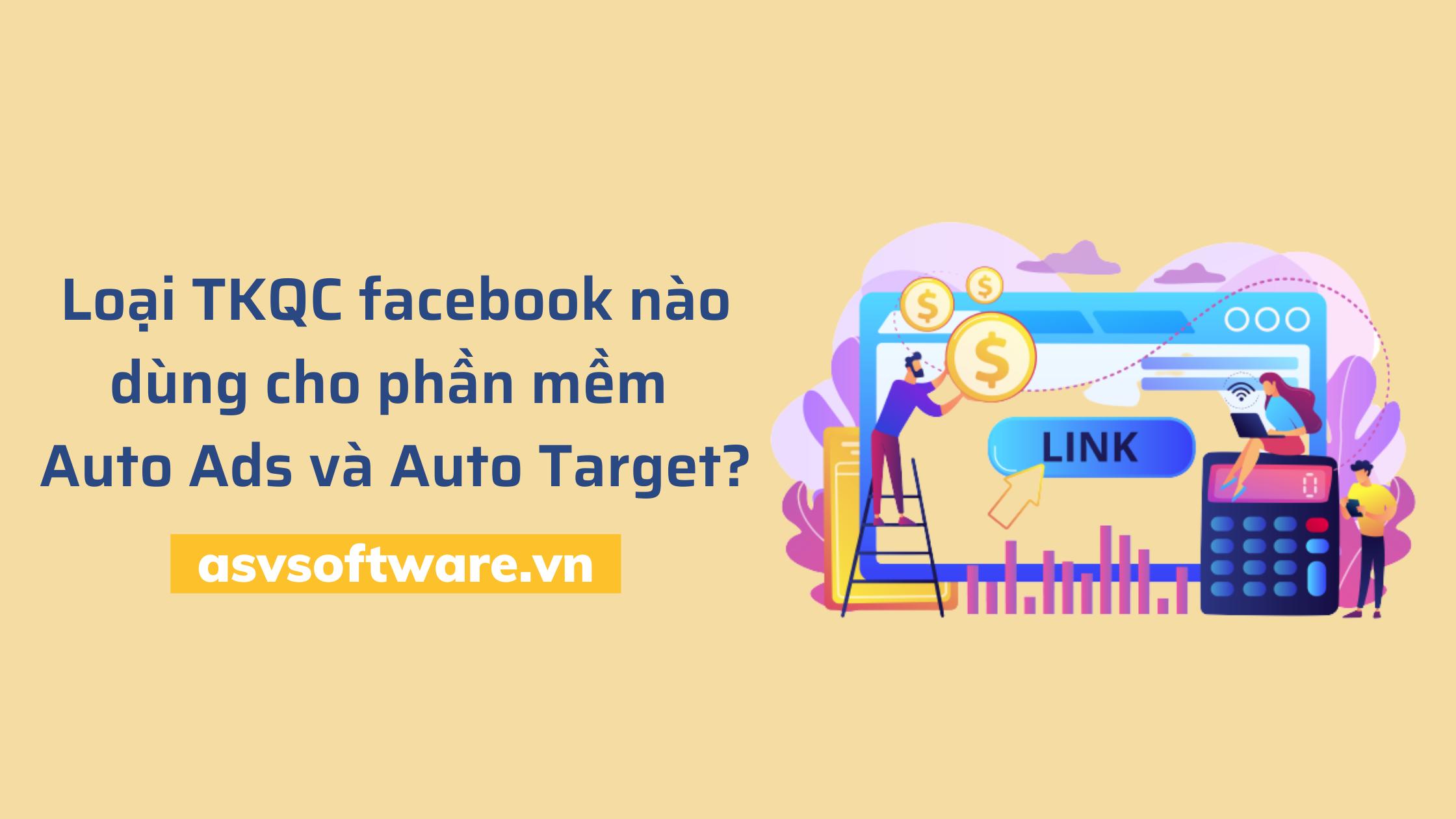 Các loại TKQC facebook. Loại nào dùng cho phần mềm ASV